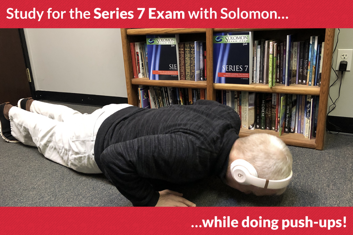 Study for the Series 7 Exam with Solomon — while doing push-ups!