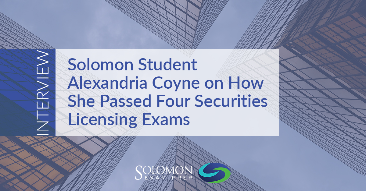 Interview: How Alexandria Coyne Passed Four Securities Licensing Exams