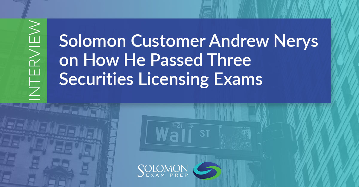 Interview: How Andrew Nerys Passed Three Securities Licensing Exams
