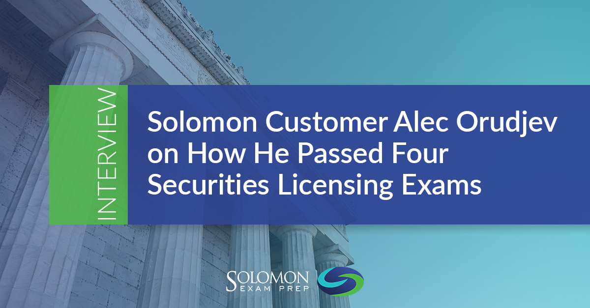 Interview: How Alec Orudjev Passed Four Securities Licensing Exams